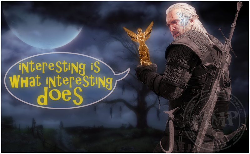 WITCHER WINNER GOTY 2015 INTERESTING IS WHAT INTERESTING DOES 001 SOFT STAMPED copy 50%.png