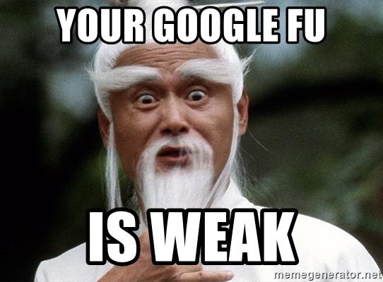 your-google-fu-is-weak.jpg